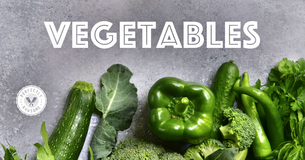 Vegetables in Raw Diets